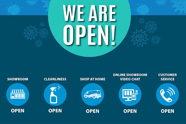 Our store is open! We are ready to serve you and provide solutions for all your flooring, kitchen and bath needs.