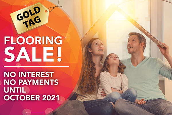 Special financing available during our Gold Tag Sale at Flooring USA. No interest, no payments until October 2021
