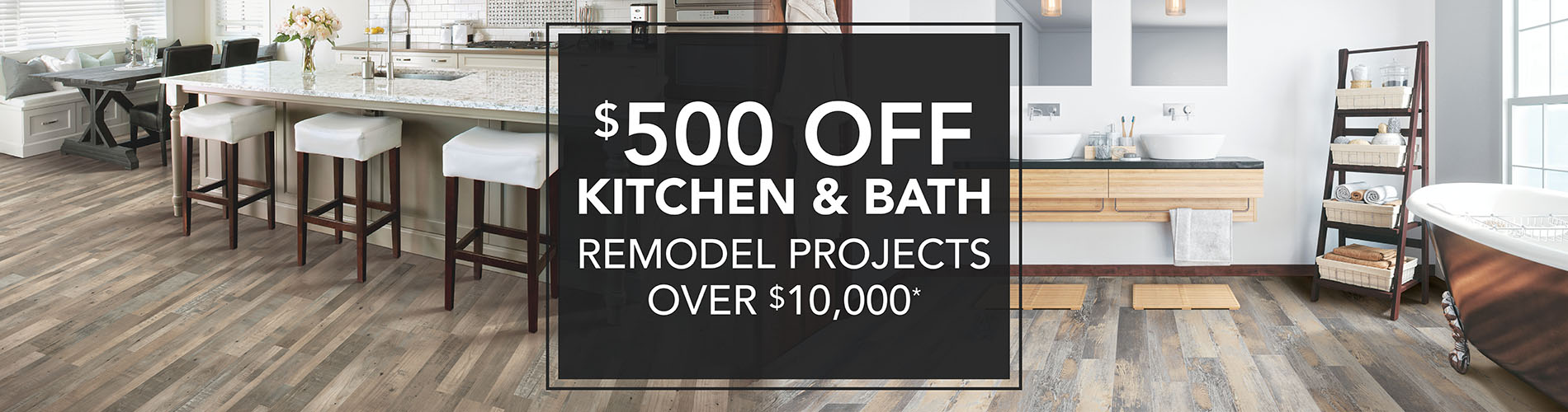 Take $500 off of kitchen and bath remodeling projects that are over $10,000. Sale at Flooring USA